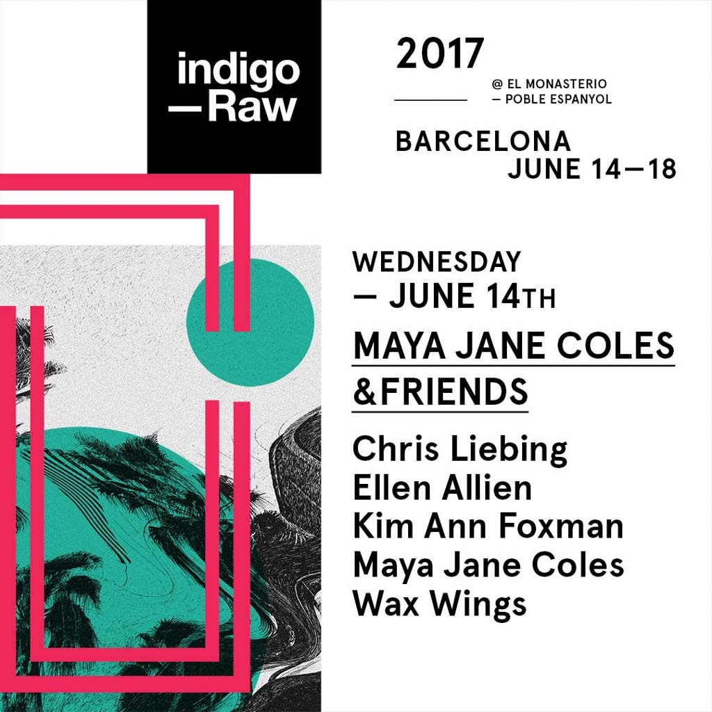 Indigo Raw – Maya Jane Coles & Friends