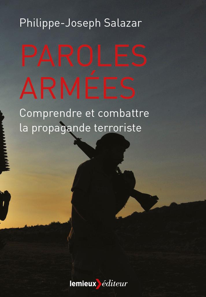 Philippe-Joseph Salazar – Paroles armées, Lemieux Éditeur, août 2015.