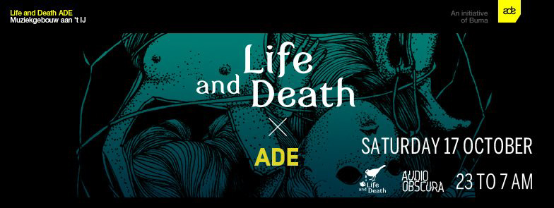 Life and Death ADE 2015